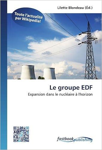 Lire Le groupe EDF: Expansion dans le nucléaire à l'horizon pdf