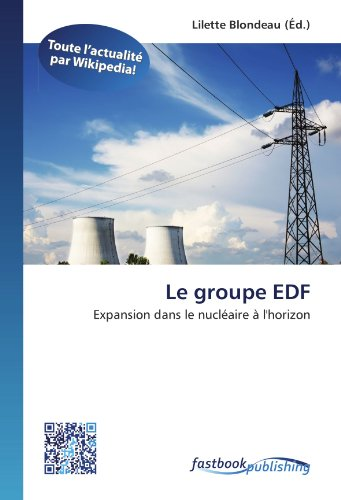 le-groupe-edf-expansion-dans-le-nucleaire-a-lhorizon-french-edition
