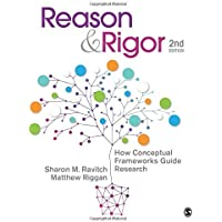 Reason and Rigor: How Conceptual Frameworks Guide Research 2ed