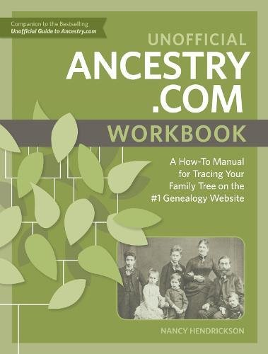Unofficial Ancestry Com Workbook  A How To Manual For Tracing Your Family Tree On The  1 Genealogy Website