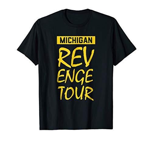 - Michigan Revenge Tour T-Shirt. Michigan is out for revenge
