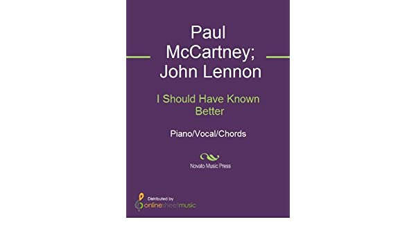 I Should Have Known Better Kindle Edition By John Lennon Paul