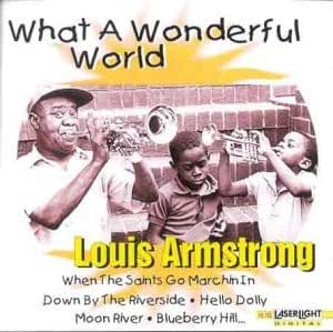 Louis Armstrong What A Wonderful World By Louis Armstrong Music