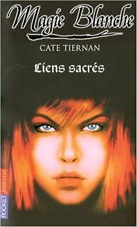 Magie blanche, Tome 7 : Liens sacrés par Cate Tiernan