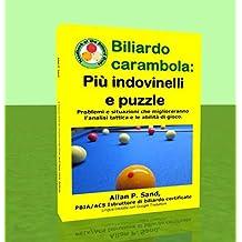 Biliardo carambola - Più indovinelli e puzzle: Problemi e situazioni che miglioreranno l'analisi tattica e le abilità di gioco. (Italian Edition)