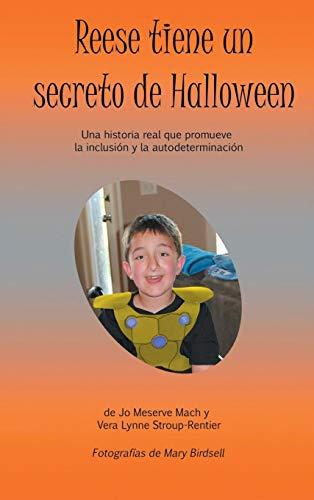 Reese tiene un secreto de Halloween: Una historia real que promueve la inclusión y la autodeterminación (Spanish Edition)