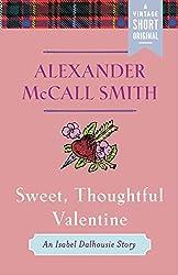 Sweet, Thoughtful Valentine: An Isabel Dalhousie Story (Kindle Single) (A Vintage  Short Original)