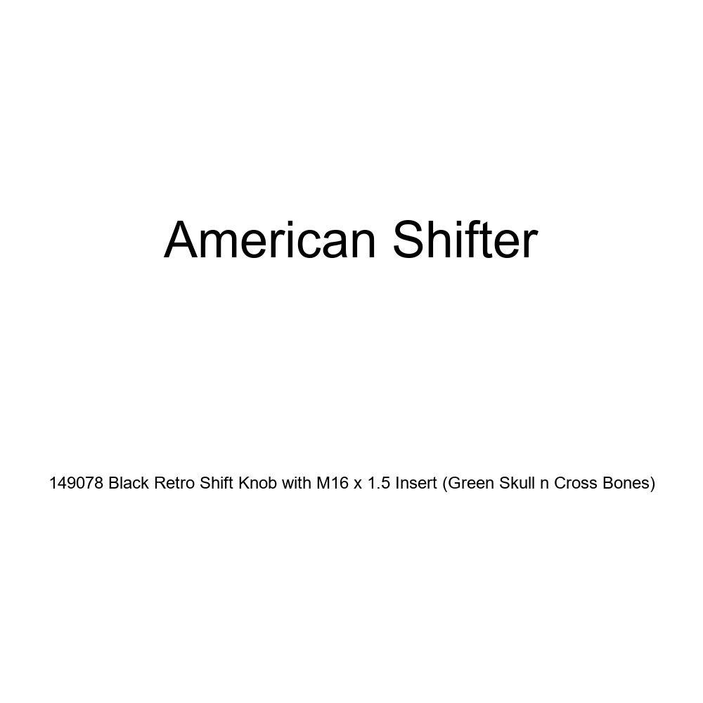 American Shifter 149078 Black Retro Shift Knob with M16 x 1.5 Insert Green Skull n Cross Bones