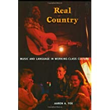 Real Country: Music and Language in Working-Class Culture