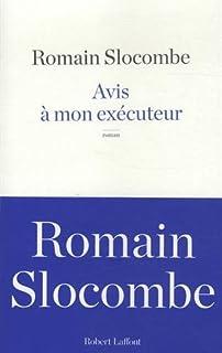 Avis à mon exécuteur, Slocombe, Romain