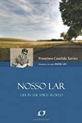 Nosso Lar: An Account of Life in a Spirit Colony in the World of Spiritis Paperback