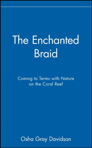 The Enchanted Braid: Coming to Terms with Nature on the Coral Reef