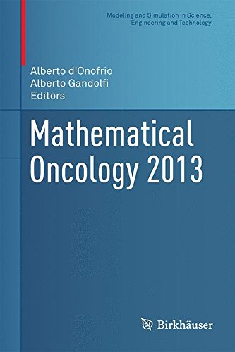 Mathematical Oncology 2013 (Modeling and Simulation in Science, Engineering and Technology)