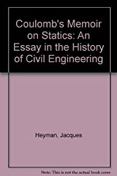 Coulomb's Memoir on Statics: An Essay in the History of Civil Engineering