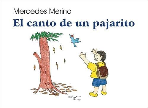 El canto de un pajarito (Spanish Edition): Mercedes Merino: 9788499493213: Amazon.com: Books