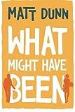 What Might Have Been, Matt Dunn, 1477825029