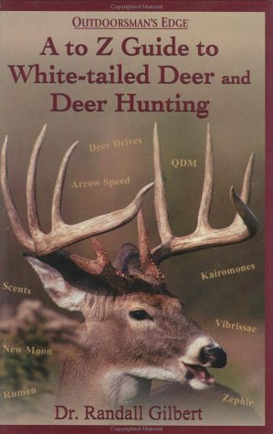 A to Z Guide to White-Tailed Deer and Deer Hunting (Best Hiking In Texas Hill Country)