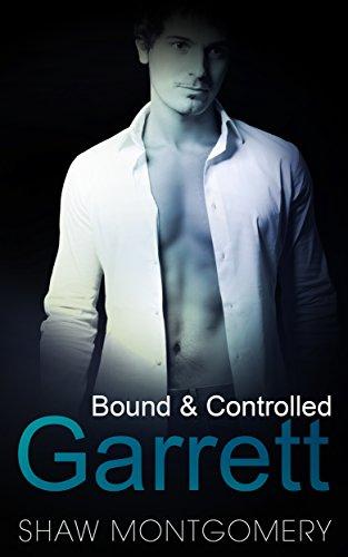 Garrett: A M/m BDSM Romance (Bound & Controlled Book 1)