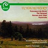 Tchaikovsky: Francesca da Rimini, symphonic fantasy in E minor, Op. 32 / The Tempest, fantasy-overture in F minor, Op. 18 / Romeo and Juliet, fantasy-overture for orchestra in B minor / The Voyevoda