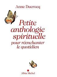 Petite anthologie spirituelle pour réenchanter le quotidien