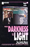 From Darkness to Light, Shaw, Jack, 1931600260