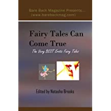 Fairy Tales Can Come True (The Very Best Erotic Fairy Tales)
