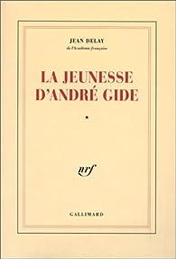 La Jeunesse d'André Gide par Jean Delay