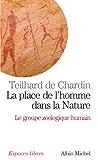 La Place de l'homme dans la nature : Le groupe zoologique humain
