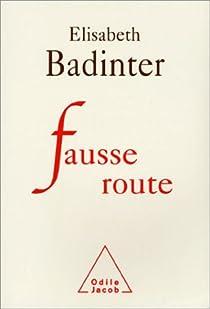 Fausse route par Badinter