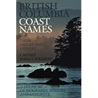British Columbia Coast Names: Their Origin and History