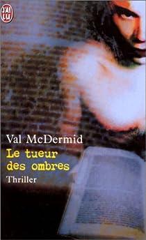 Le tueur des ombres par McDermid
