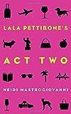 Lala Pettibone's Act Two