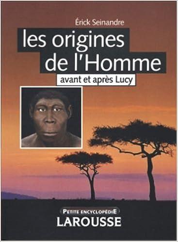 Livres gratuits en ligne Les origines de l'Homme : Avant et après Lucy pdf