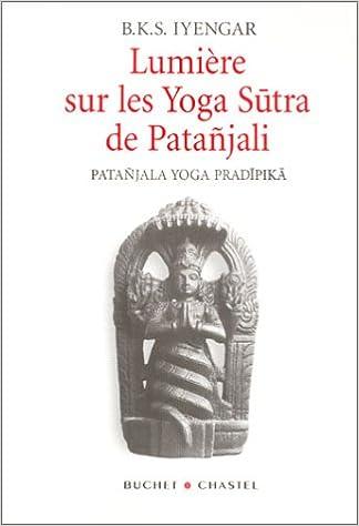 Lumière sur les Yoga Sutra de Patañjali: 9782283018194 ...