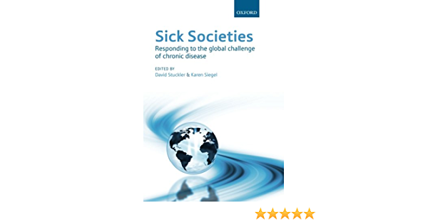 Sick Societies: Responding to the global challenge of chronic ...
