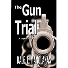 The Gun Trial (Sophia Christopoulos Legal Thriller Series Book 2)