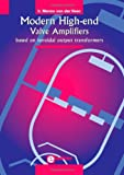 Modern High-end Valve Amplifiers: Based on Toroidal Output Transformers