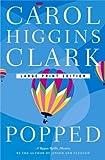 Popped, Carol Higgins Clark, 0743247493