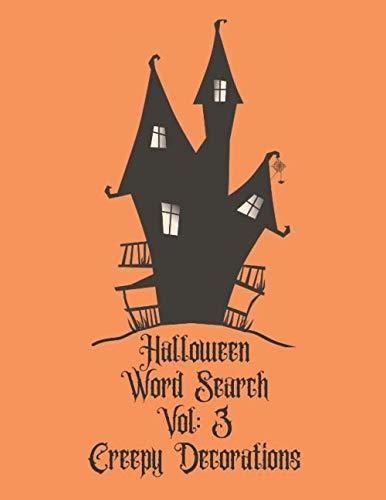 Halloween Word Search Vol: 3 Creepy Decorations: Word Find For All The Decorations For Halloween