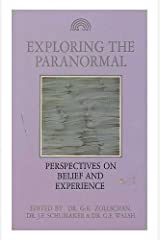 Exploring the Paranormal: Perspectives on Belief and Experience