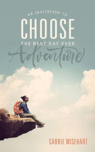 Download for free Choose: An Invitation to the Best Day Ever Adventure