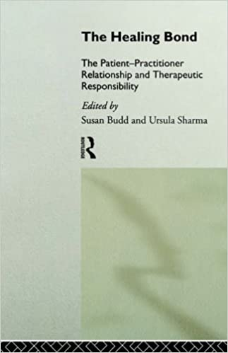 Book The Healing Bond: The Patient-Practitioner Relationship and Therapeutic Responsibility