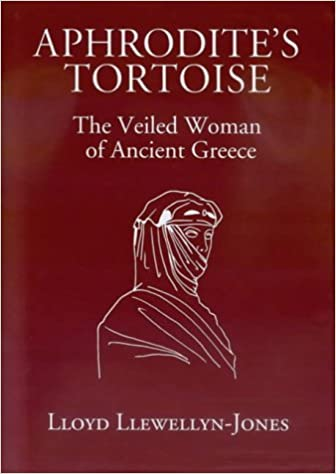 Aphrodite's Tortoise : the Veiled Woman of Ancient Greece