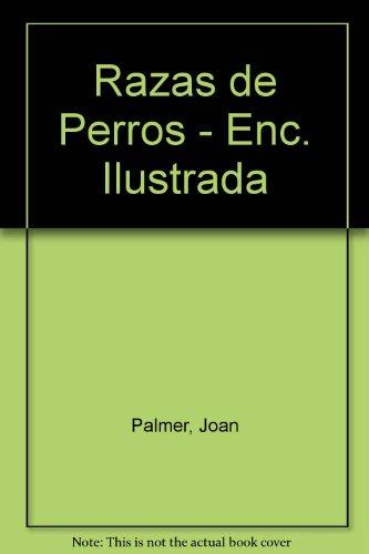 Descargar Libro Razas De Perros - Enciclopedia Ilustrada Joan Palmer