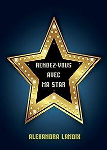 Rendez-vous avec ma star par Lanoix