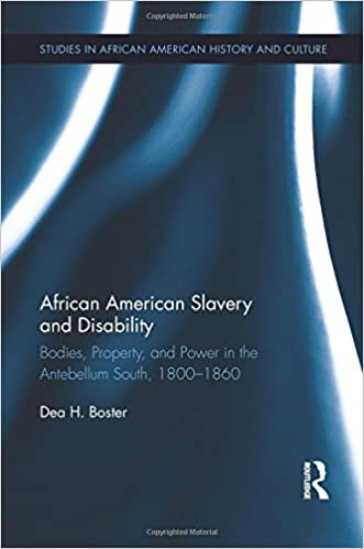 African American Slavery and Disability: Bodies, Property
