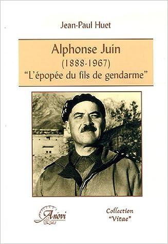En ligne Alphonse Juin (1888-1967). L'épopée du fils de gendarme pdf epub