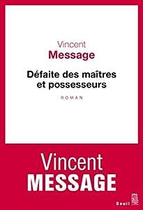 vignette de 'Défaite des maîtres et possesseurs (Vincent MESSAGE)'