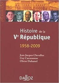 Histoire de la Ve République : 1958-2009 par Jean-Jacques Chevallier