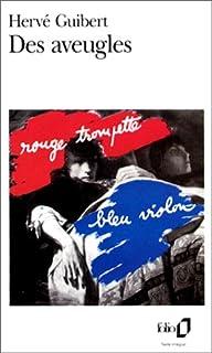 Des aveugles : roman, Guibert, Hervé